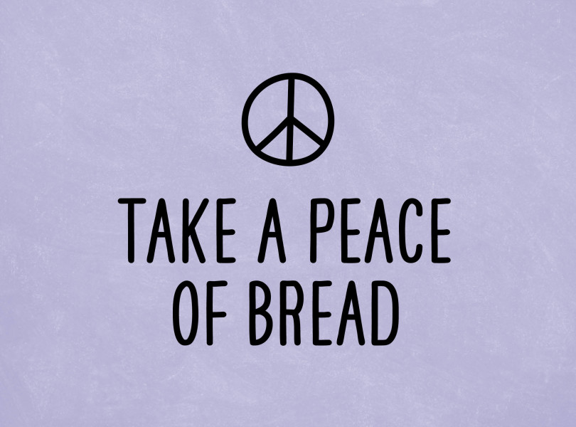 Take a peace of bread